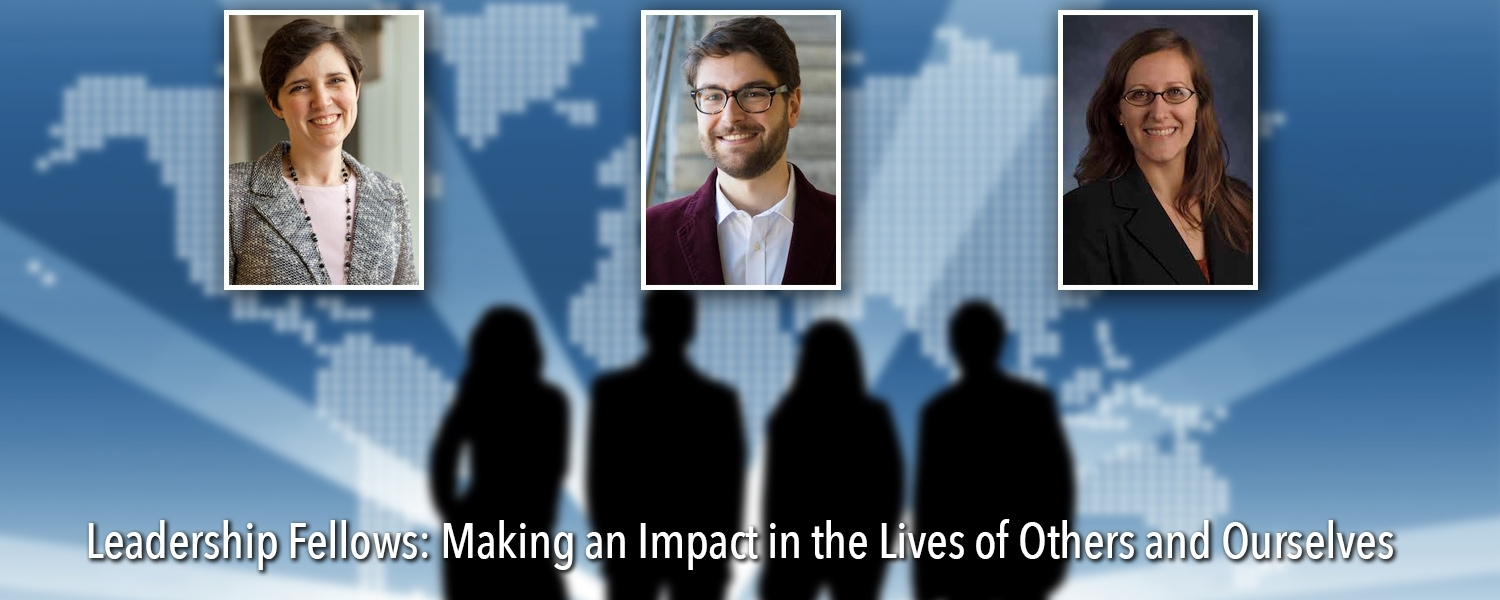Leadership Fellows: Making an Impact in the Lives of Others and Ourselves